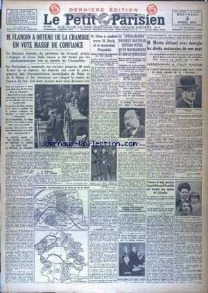 PETIT PARISIEN (LE) [No 21218] du 03/04/1935 - FLANDIN A OBTENU UN VOTE MASSIF DE CONFIANC - EDEN A CONFERE AVEC BECK ET LE MARECHAL PILSUDSKI - LE STERILISATEUR NORBERT BARTOSEK PRETEND N'ETRE QU'UN PROPAGANDISTE - RENAUDEL EST MORT A MAJORQUE - MOTTA DEFEND LES DROITS SOUVERAINS DE SON PAYS - WESEMANN A TOUT AVOUE - L'ATROCE MARTYRE DU PETIT EDOUARD VAUDELLE EVOQUE AUX ASSISES DU CALVADOS - GASTON DOUMERGUE AU CONGRE DE L'UNION NATIONALE POUR LA DEFENSE AERIENNE -