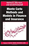 Monte Carlo Methods and Models in Finance and Insurance (Chapman and Hall/CRC Financial Mathematics Series) by Ralf Korn (2010-02-26)