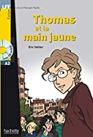 LFF/THOMAS ET LA MAIN JAUNE(300-500)(+CD) (Dans La Meme Collection)
