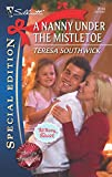 A Nanny Under the Mistletoe (Silhouette Special Edition, No. 2014 / The Nanny Network, Book 3)