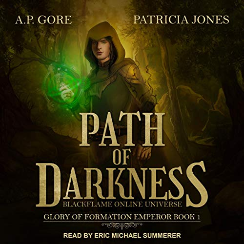 Path of Darkness: BlackFlame Online Universe Audiobook By A. P. Gore, Patricia Jones cover art