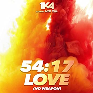 54: 17 Love (No Weapon)