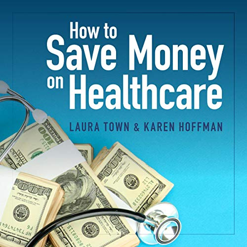 How to Save Money on Healthcare cover art
