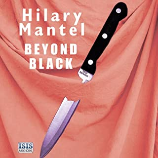 Beyond Black                   By:                                                                                                                                 Hilary Mantel                               Narrated by:                                                                                                                                 Anna Bentinck                      Length: 17 hrs and 12 mins     65 ratings     Overall 4.1