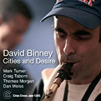 Cities and Desire by David Binney (2006-09-19)