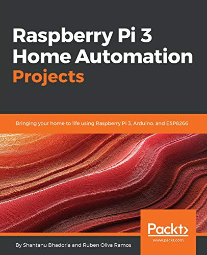 Compare Textbook Prices for Raspberry Pi 3 Home Automation Projects: Bringing your home to life using Raspberry Pi 3, Arduino, and ESP8266  ISBN 9781783283873 by Bhadoria, Shantanu,Ramos, Ruben Oliva