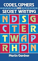 Image: Codes, Ciphers and Secret Writing (Dover Children's Activity Books), by Martin Gardner (Author). Publisher: Dover Publications (April 10, 2013)