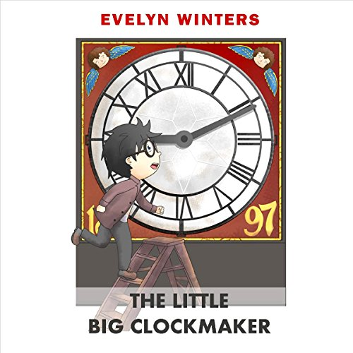 The Little Big Clockmaker audiobook cover art