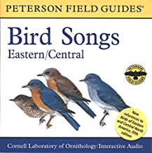 A Field Guide to Bird Songs: Eastern and Central North America (Peterson Field Guides)