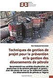 Techniques de gestion de projet pour la prévention et la gestion des déversements de pétrole