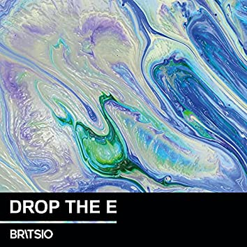 Drop the E