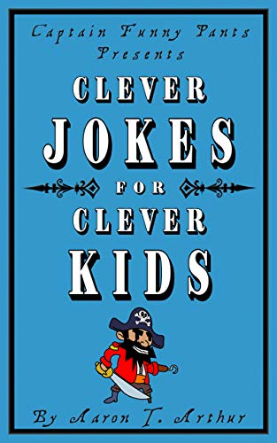 Captain Funny Pants Presents Clever Jokes for Clever Kids (English Edition)