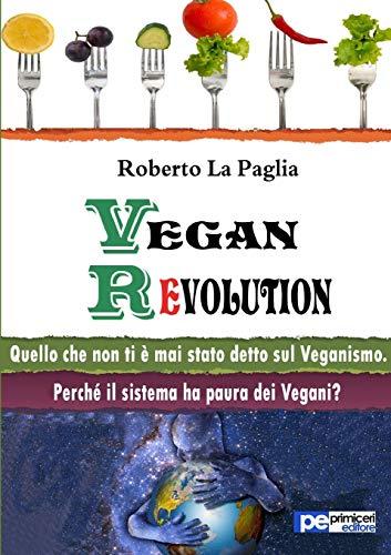 Vegan revolution. Quello che non ti è mai stato detto sul veganismo