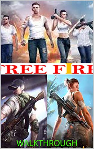 GARENA FREE FIRE: WALKTHROUGH, GAME GUIDE, BEST TIPS and MORE (English Edition)