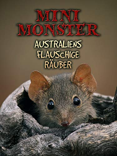 Mini Monster - Australiens Flauschige Räuber