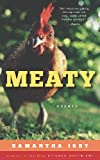 Image of Meaty: Essays by Samantha Irby, Creator of the Blog BitchesGottaEat