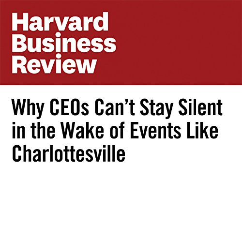 Why CEOs Can't Stay Silent in the Wake of Events Like Charlottesville copertina