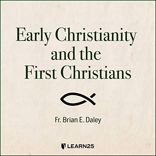 Early Christianity and the First Christians copertina