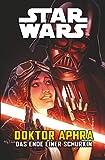 Star Wars - Doctor Aphra - Das Ende einer Schurkin (German Edition)