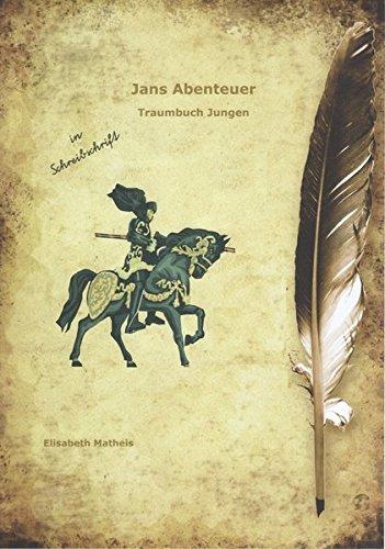 Jans Abenteuer: Traumbuch Kinder für Jungen Schreibschrift mit Gutschein für eine pdf Ausgabe in Druckschrift