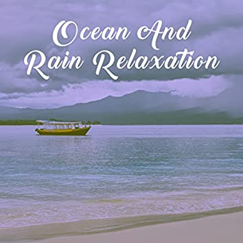 Ocean And Rain Relaxation