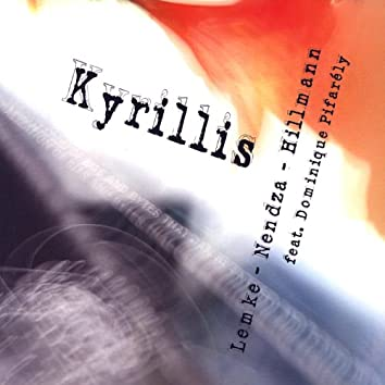 Kyrillis Feat. Dominique Pifarely