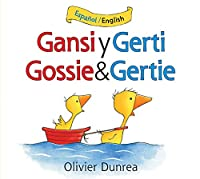 Gansi y Gerti/Gossie and Gertie bilingual board book (Gossie & Friends)