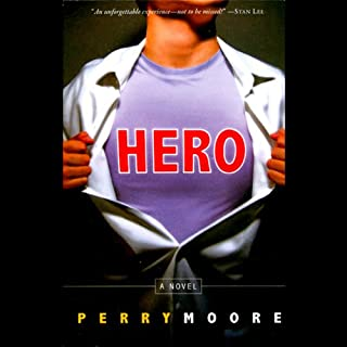 Hero                   Written by:                                                                                                                                 Perry Moore                               Narrated by:                                                                                                                                 Michael Urie                      Length: 11 hrs and 13 mins     23 ratings     Overall 4.7
