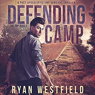 Defending Camp     A Post-Apocalyptic EMP Survival Thriller (The EMP)              By:                                                                                                                                 Ryan Westfield                               Narrated by:                                                                                                                                 Kevin Pierce                      Length: 4 hrs and 46 mins     Not rated yet     Overall 0.0
