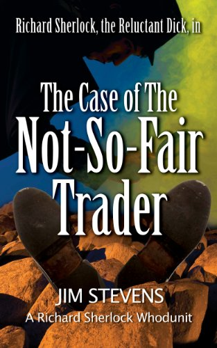 Book: Reluctant Dick The Case of the Not-So-Fair Trader by Jim Stevens