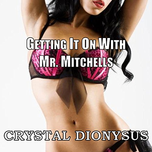 Getting it on with Mr. Mitchells (DILF Older Man Younger Woman) audiobook cover art