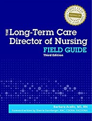 The Long Term Care Director of Nursing\'s Field Guide, Third Edition