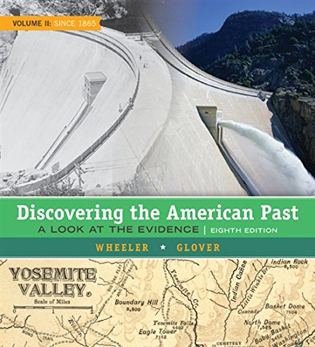 2 Discovering The American Past A Look At The Evidence Volume Ii Since 1865