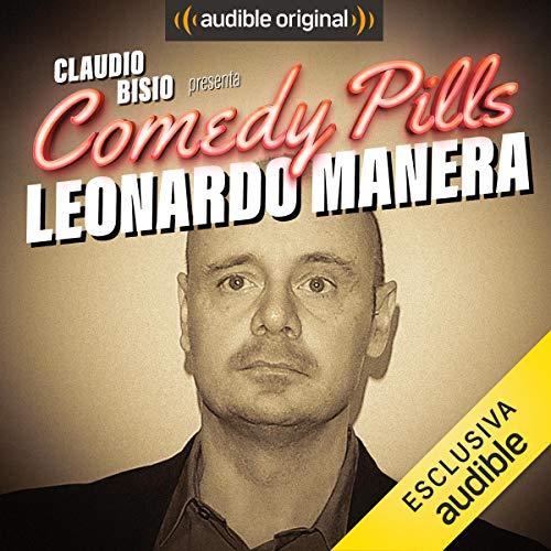 Claudio Bisio presenta Comedy Pills: Leonardo Manera copertina