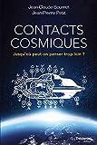Contacts cosmiques - Jusqu'où peut-on penser trop loin ?