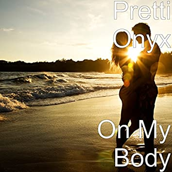On My Body