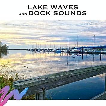 Lake Waves and Dock Sound