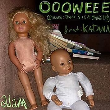 oooweee (premise: track 3 is a banger) [feat. katana]