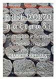 Frise d'orzo, παξιμάδι,: Geschicht & Rezepte des Zwiebacks für das perfekte Diabetikeressen