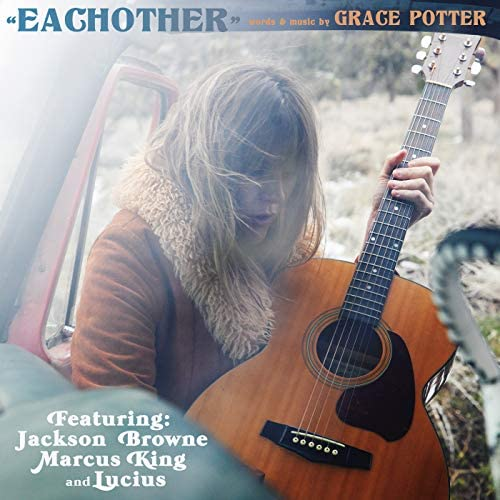 Grace Potter feat. Jackson Browne, Marcus King & Lucius