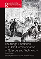 Routledge Handbook of Public Communication of Science and Technology (Routledge International Handbooks)