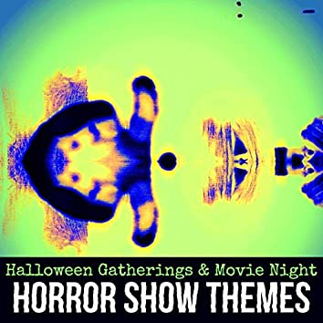 Horror Show Themes: Score Essentials for Halloween Gatherings & Movie Night