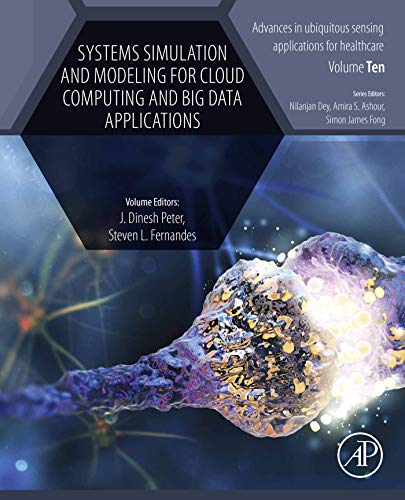 Systems Simulation and Modeling for Cloud Computing and Big Data Applications (ISSN Book 10) (English Edition)