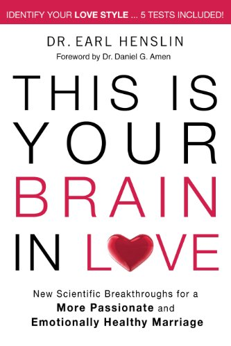 This is Your Brain in Love: New Scientific Breakthroughs for a More Passionate and Emotionally Healthy Marriage (English Edition)