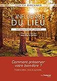 L'influence du lieu - Géobiologie et santé - Format Kindle - 16,99 €