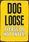 Magnet & Steel - Cartel de hojalata para Perro con Texto «Dog on The Loose Please do Not Enter »