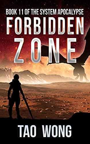 Forbidden Zone: An Apocalyptic Space Opera LitRPG (The System Apocalypse Book 11)