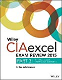 Wiley CIAexcel Exam Review 2015, Part 3: Internal Audit Knowledge Elements (Wiley CIA Exam Review Series)