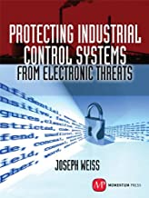Protecting Industrial Control Systems from Electronic Threats