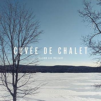 Cuvée de chalet (Lac Wallace)